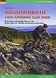 Mountainbiken vom Apennin zum Meer: 36 Strecken und 2 große Touren in den Bergen Liguriens, nördlich von Genua und Portofino - Cristiano Guarco