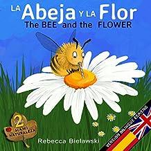 La abeja y la flor - The Bee and the Flower: Version bilingue Espanol/Ingles (La serie bilingue MAMI NATURALEZA Book 2) (English Edition)