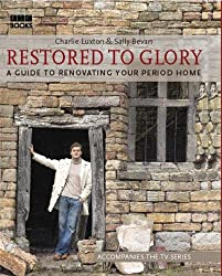 Restored to Glory by Charlie Luxton (2005-10-20)