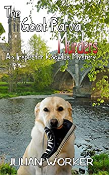 The Goat Parva Murders: An Inspector Knowles Mystery by [Worker, Julian]