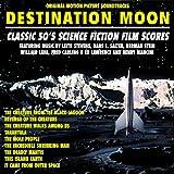 Destination: Moon - Classic 50's Original Science Fiction Film Scores