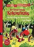 Erst ich ein Stück, dann du - Der kleine Drache Kokosnuss - Schulausflug ins Abenteuer