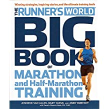 Runner's World Big Book of Marathon (and Half-Marathons): Winning Strategies, Inspiring Stories and the Ultimate Training Tools from the Experts at Runner's World Challenge