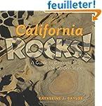 California Rocks!: A Guide to Geologi...