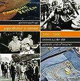 Jugendkultur in Stendal: 1950-1990: Szenen aus der DDR - Porträts und Reflexionen