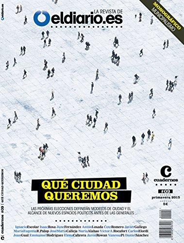 Qué ciudad queremos: Las elecciones municipales definirán modelos de ciudad y el alcance de nuevos espacios políticos antes de las generales (Revista nº 9)