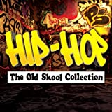 Hip-Hop - The Old Skool Collection [Explicit]
