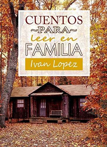 Cuentos para leer en familia por Ivan Lopez