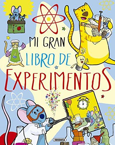 Mi gran libro de experimentos (El Gran Libro De...) por Mar Benegas