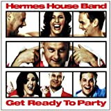 Songtexte von Hermes House Band - Get Ready to Party