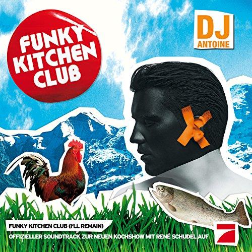 Funky Kitchen Club (I'll Remain)