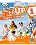 Step up on holiday. Student book. Per la Scuola media. Con espansione online. : Step up on holiday. Student book. Per la…