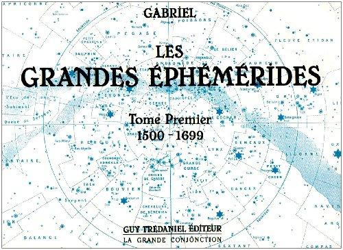 Les Grandes Ephémérides, 1500-1699, tome 1