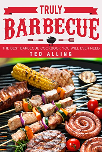 truly-barbecue-the-best-barbecue-cookbook-you-will-ever-need-english-edition