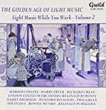 Golden Age Of Light Music, The - Light Music While You Work