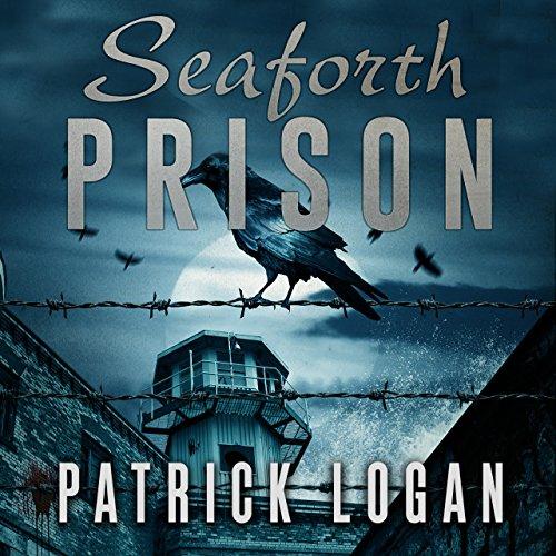 Seaforth Prison: The Haunted, Book 3