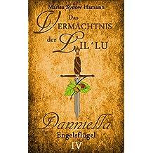 Das Vermächtnis der Lil`Lu (4): Danniella - Engelsflügel