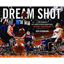 Dream Shot: The Journey to a Wheelchair Basketball National Championship