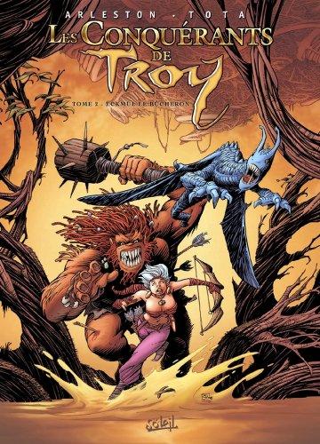 Les Conquérants de Troy T02 : Eckmül le bûcheron