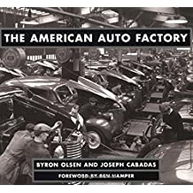 The American Auto Factory (Automotive History and Personalities)