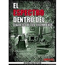 EL ESPECTRO DENTRO DEL CUARTO DE LOS TELEBREJOS.