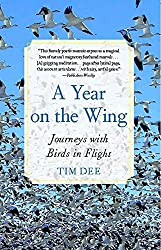 [(A Year on the Wing : Journeys with Birds in Flight)] [By (author) Tim Dee] published on (October, 2010)