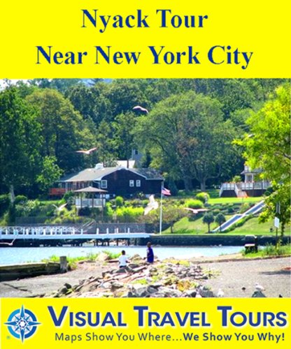 Nyack Tour, Near New York City: A Self-guided Pictorial Walking/Biking Tour (Tours4Mobile, Visual Travel Tours Book 63) (English Edition)