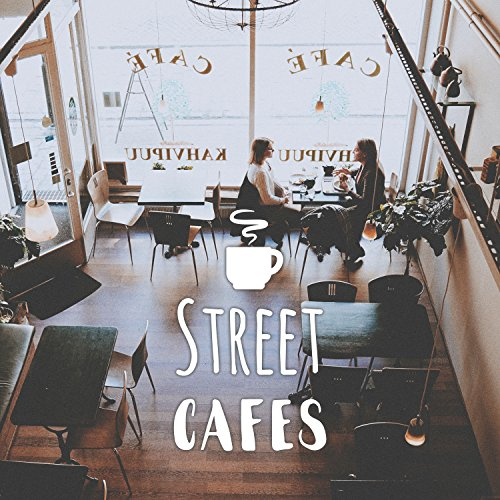 Street Cafes - Small Black with Milk, Round Tables, Vinyl Records, Good Band
