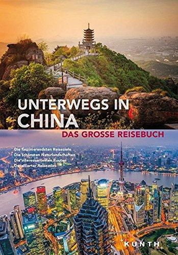 Unterwegs in China: Das große Reisebuch (KUNTH Unterwegs in ... / Das grosse Reisebuch) - Partnerlink