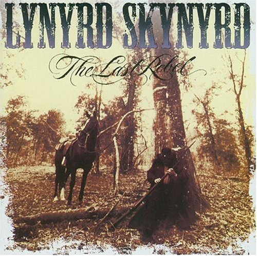 Lynyrd Skynyrd: The Last Rebel (Audio CD)