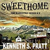 Sweethome: The Bannister Series, Book 2