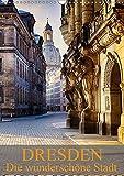 Die wunderschöne Stadt Dresden (Wandkalender 2019 DIN A3 hoch): Ein weiterer Einblick in die wunderschöne Stadt Dresden (Monatskalender, 14 Seiten ) (CALVENDO Orte)