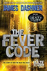 The Fever Code (Maze Runner, Book Five; Prequel) (The Maze Runner Series, Band 5)