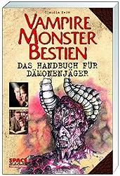 Vampire, Monster, Bestien: Das Handbuch für Dämonenjäger