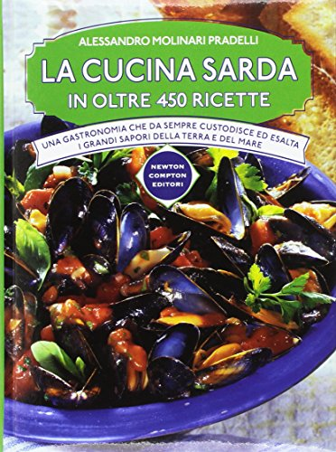 La cucina sarda in oltre 450 ricette di Alessandro Molinari Pradelli