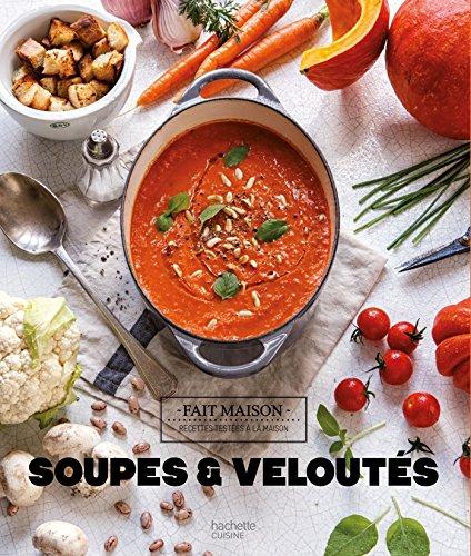 Soupes & veloutés par From Hachette Pratique