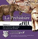 Ecoute l'histoire de la prehistoire vol. 2...