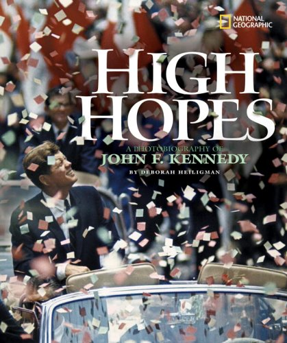 High hopes : a photobiography of John F. Kennedy