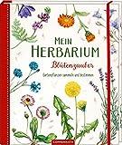 Mein Herbarium: Gartenpflanzen sammeln und bestimmen