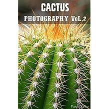 CACTUS PHOTOGRAPHY VoL.2: Cactus Photo Book, Photography (English Edition)