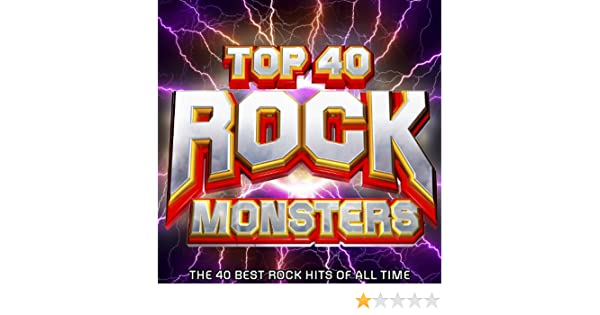 Top 40 Rock Monsters - The 40 Best Rock Hits of All Time by The Rock