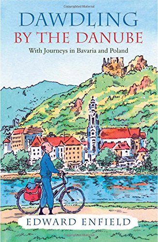 dawdling-by-the-danube-with-journeys-in-bavaria-and-poland