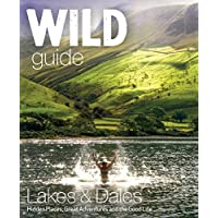 Wild Guide Lake District and Yorkshire Dales: Hidden Places and Great Adventures - Including Bowland and South Pennines…