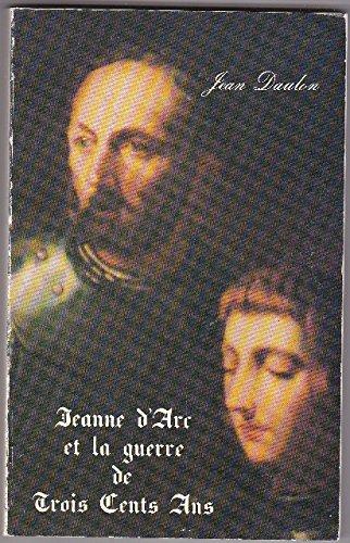Jeanne d'Arc et la guerre de trois cents ans : Une affaire de famille