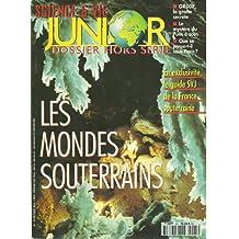 Science & vie Junior dossier hors série 25: les mondes souterrains, grotte, gouffre, spéléologie, spéléologue avec le guide de la France souterraine
