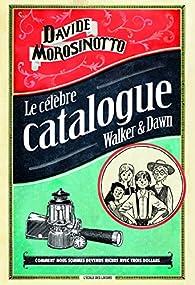 Le célèbre catalogue de Walker & Dawn par Davide Morosinotto