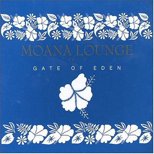 Moana Lounge 2: Gate of Eden by Various Artists
