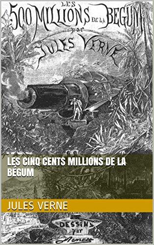 Les cinq cents millions de la Bégum (illustré)