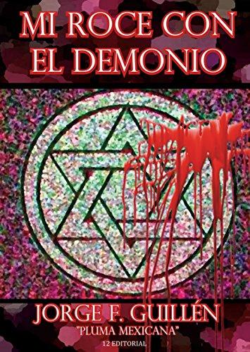 Mi roce con el demonio por Jorge F. Guillén