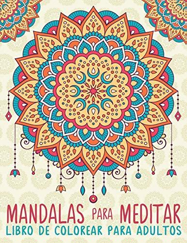 Mandalas Para Meditar: Libro De Colorear Para Adultos por Papeterie Bleu